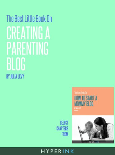 The Best Little Book On Creating A Parenting Blog