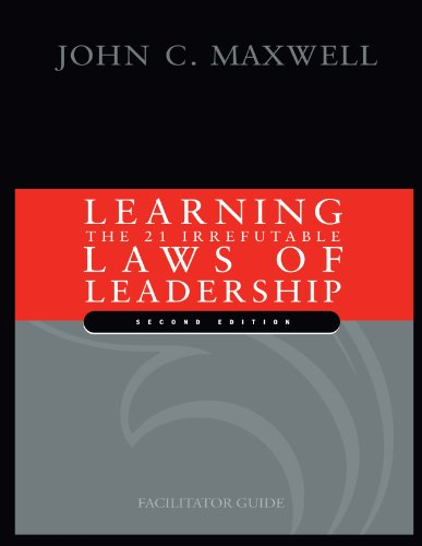 Learning The 21 Irrefutable Laws of Leadership: Leader Guide