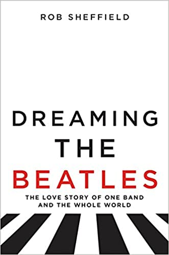 Amazonfr Dreaming The Beatles The Love Story Of One Band And The