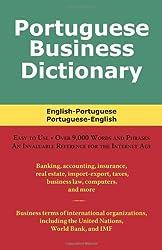 Portuguese Business Dictionary: English-Portuguese / Portuguese-English