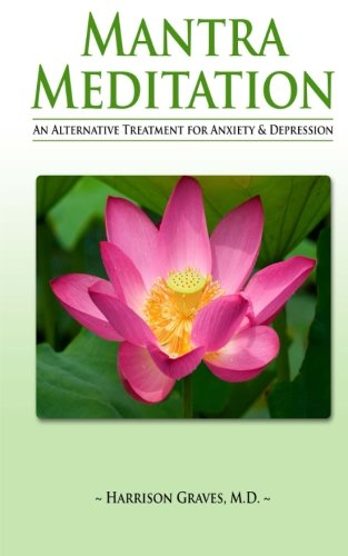 Mantra Meditation: An Alternative Treatment for Anxiety and Depression