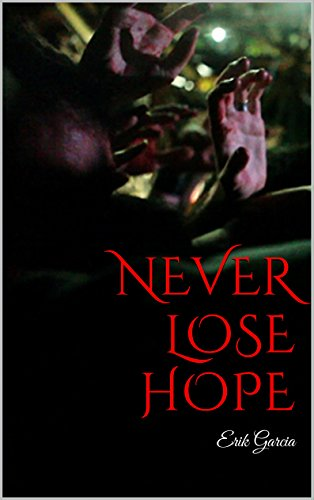 Descargar Libro Never Lose Hope Erik Garcia