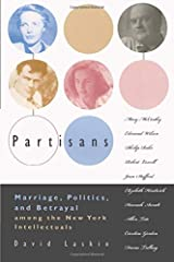Partisans: Marriage, Politics, and Betrayal Among the New York Intellectuals Paperback