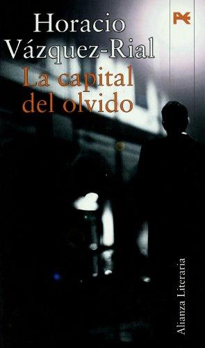 Descargar Libro La Capital Del Olvido: Premio Quiñones ) Horacio Vázquez-rial