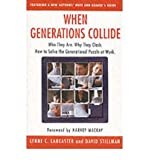 img - for When Generations Collide: Who They are, Why They Clash, How to Solve the Generational Puzzle at Work (Paperback) - Common book / textbook / text book