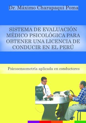 Descargar Libro Sistema De Evaluación Médico Psicológica Para Obtener Una Licencia De Conducir En El Perú Máximo Charapaqui Poma
