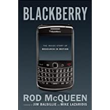 BlackBerry: The Inside Story of Research in Motion by Rod McQueen (2010-03-16)