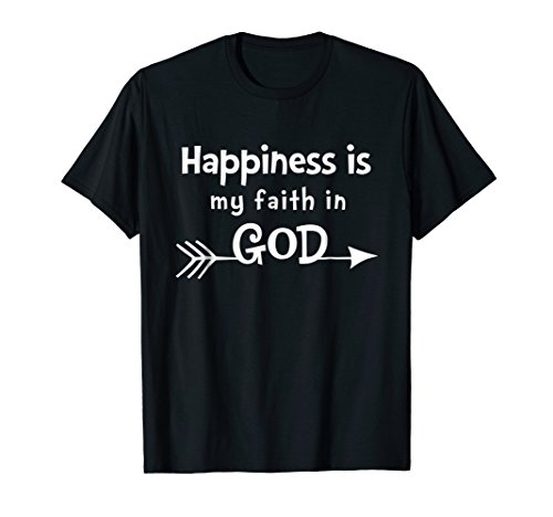 Happiness is my faith in God Graphic T-Shirts