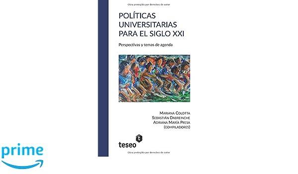 Políticas universitarias para el siglo XXI: Perspectivas y ...