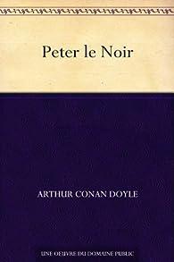 Peter le Noir par Arthur Conan Doyle