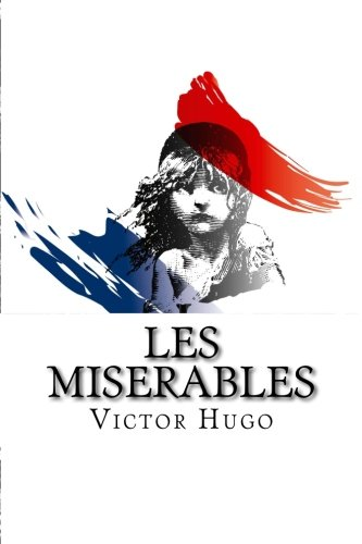 character analysis of les miserables by victor hugo Everything you ever wanted to know about jean valjean in les misérables,  written by masters of this  check out bishop myriel's character analysis   victor hugo admits that a hard life full of suffering can leave a person spiritually  warped.