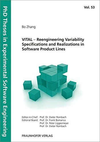 VITAL - Reengineering Variability Specifications and Realizations in Software Product Lines. (PhD Theses in Experimental Software Engineering) by Fraunhofer Verlag