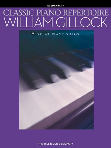 Classic Piano Repertoire - William Gillock: Elementary Level