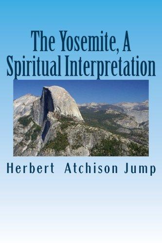 The Yosemite, A Spiritual Interpretation pdf epub