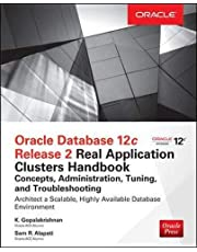 Oracle Database 12c Release 2 Real Application Clusters Handbook: Concepts, Administration, Tuning & Troubleshooting