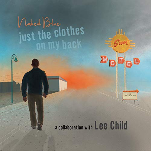 Just the Clothes on My Back - a collaboration with Lee Child