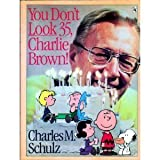 You Don't Look 35, Charlie Brown!, Charles M. Schulz, 0030056241
