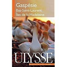 GASPÉSIE, BAS-SAINT-LAURENT, ÎLES DE LA MADELEINE 7E ÉD.