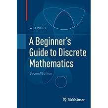 A Beginner's Guide to Discrete Mathematics