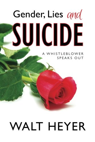 Gender Lies And Suicide  A Whistleblower Speaks Out