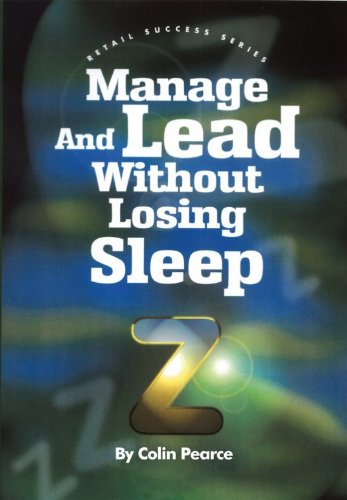 Manage And Lead Without Losing Sleep (Sales Success Series Book 3)