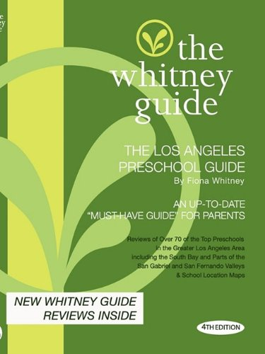THE WHITNEY GUIDE - THE LOS ANGELES PRESCHOOL GUIDE - 4TH EDITION