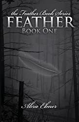Feather: Book One (The Feather Book Series)