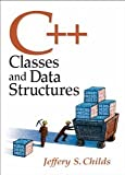 C++: Classes and Data Structures [Hardcover] [2007] Jeffrey Childs