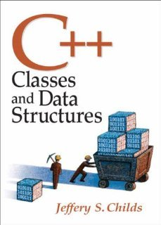 C++: Classes and Data Structures [Hardcover] [2007] Jeffrey Childs by Prentice Hall