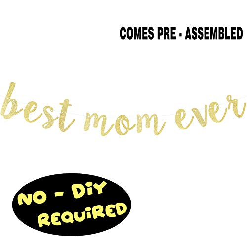 Best Mom Ever Gold Glitter Bunting Banner Funny Happy Mother's Day Mother Birthday Party Gift Keepsake Photo Booth Sign Decoration - NO DIY REQUIRED]()