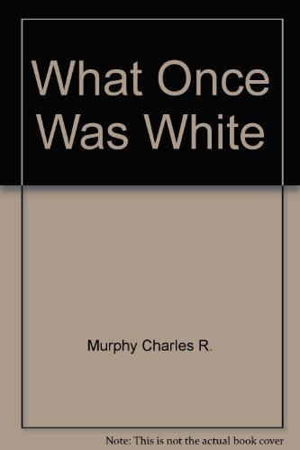 What Once Was White (Hidden Bay Publishing) by Samantha Abeel (1993-01-01)