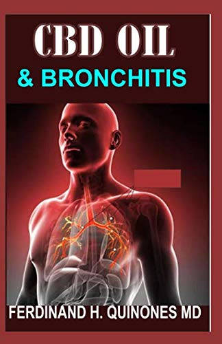 CBD OIL AND BRONCHITIS: Eythin ou Need To Know Abot Using CBD OIL to Treat Bronchitis