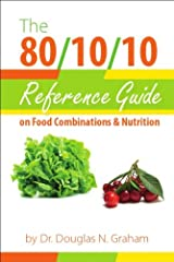 The 80/10/10 Reference Guide on Food Combinations & Nutrition Spiral-bound