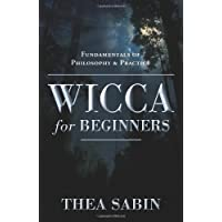 Wicca for Beginners: Fundamentals of Philosophy and Practice (For Beginners (Llewellyn's))