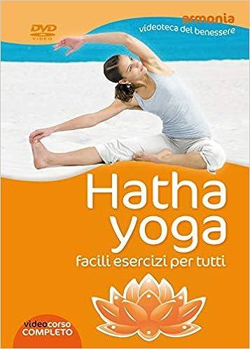 Hatha yoga. Facili esercizi per tutti. DVD. Con libro ...