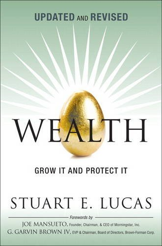 Wealth: Grow It and Protect It, Updated and Revised (paperback) by FT Press