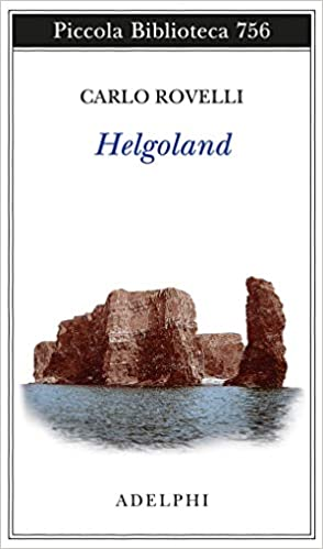 HELGOLAND  di Carlo Rovelli