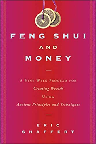 Feng Shui And Money A Nine Week Program For Creating Wealth Using