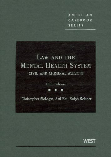 Law and the Mental Health System: Civil and Criminal Aspects (American Casebook Series)