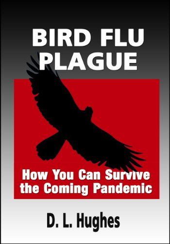 Bird Flu Plague: How You Can Survive the Coming Pandemic