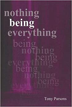 Book Nothing Being Everything by Tony Parsons (2008-09-01)