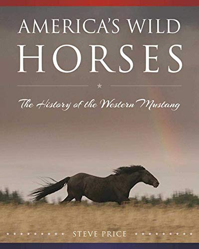 (America's Wild Horses: The History of the Western)
