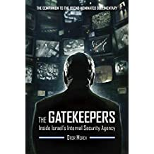 The Gatekeepers: Inside Israel's Internal Security Agency