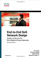 End-to-End QoS Network Design: Quality of Service for Rich-Media & Cloud Networks, 2nd Edition Front Cover