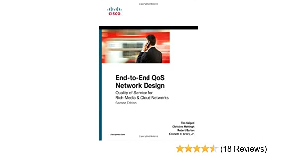 End-to-End QoS Network Design: Quality of Service for Rich