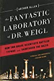 The Fantastic Laboratory of Dr. Weigl: How Two