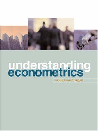Understanding Econometrics with Economic Applications