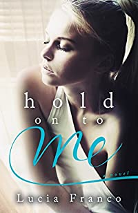 Hold On To Me by Lucia Franco ebook deal