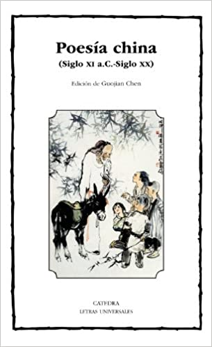 Poesía china: Siglo XI a.C.-siglo XX Letras Universales ...
