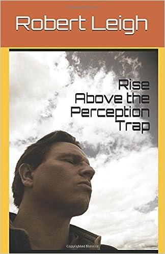 Rise Above the Perception Trap